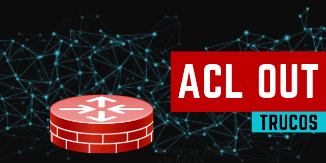 Cisco Router Access List – ACL OUT, dos tipos de Trafico?