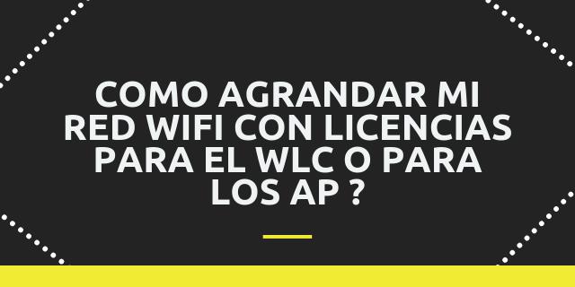 Cisco AP License – Como Agrandar Mi Red WIFI
