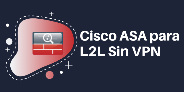Cisco ASA Lan to Lan Sin VPN